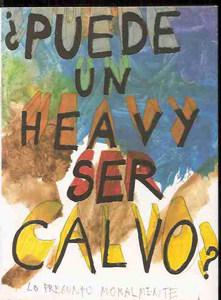 Juan Pérez Agirregoikoa: ¿puende un heavy ser calvo. Madrid: 2004.